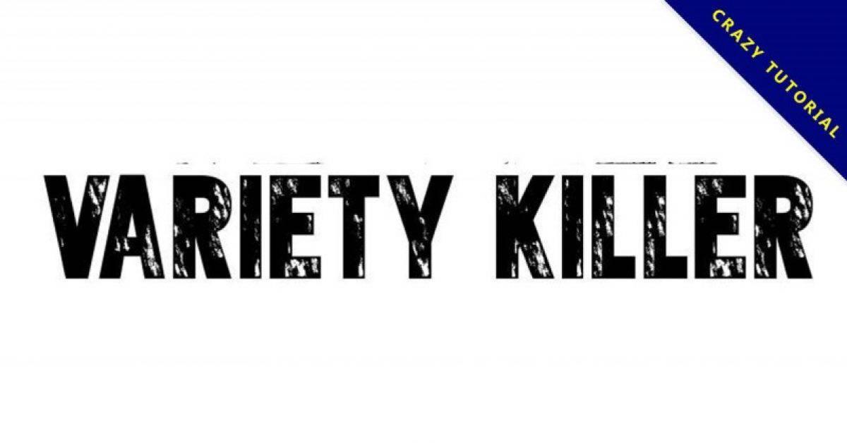 【杀手字体】Variety Killer 英文杀手字体下载,杀手风格推荐