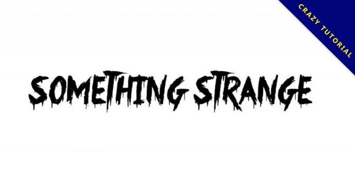 【血迹字体】Something Strange 手写血迹字体下载