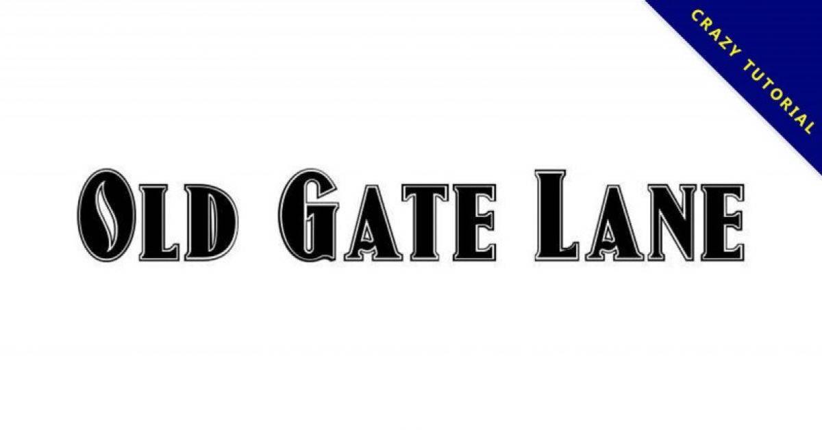 【复古字型】Old Gate Lane 英文复古字型下载